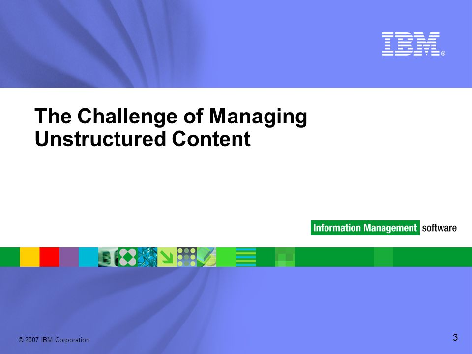 The Challenge of Managing Unstructured Content