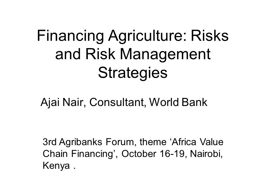 Financing Agriculture: Risks and Risk Management Strategies