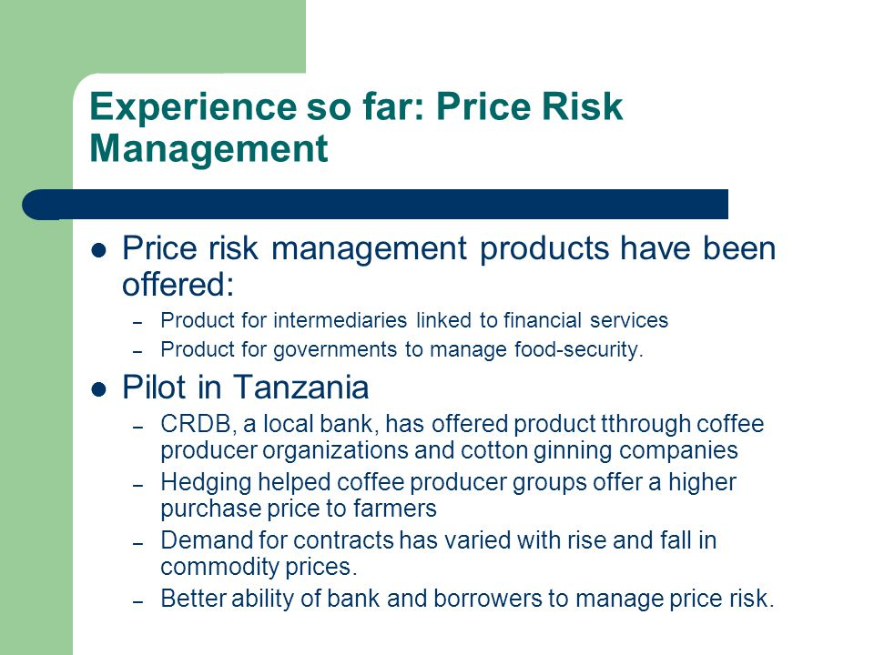 Experience so far: Price Risk Management