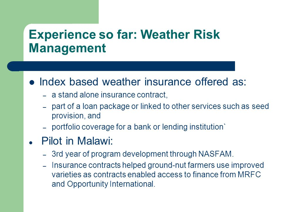 Experience so far: Weather Risk Management