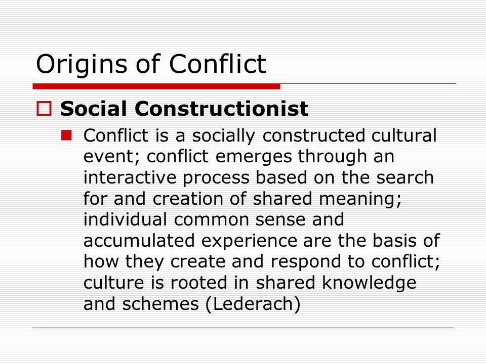 Origins of Conflict Social Constructionist