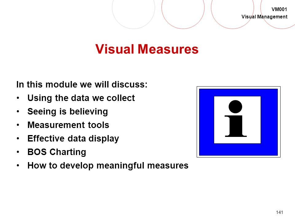 Visual Measures In this module we will discuss: