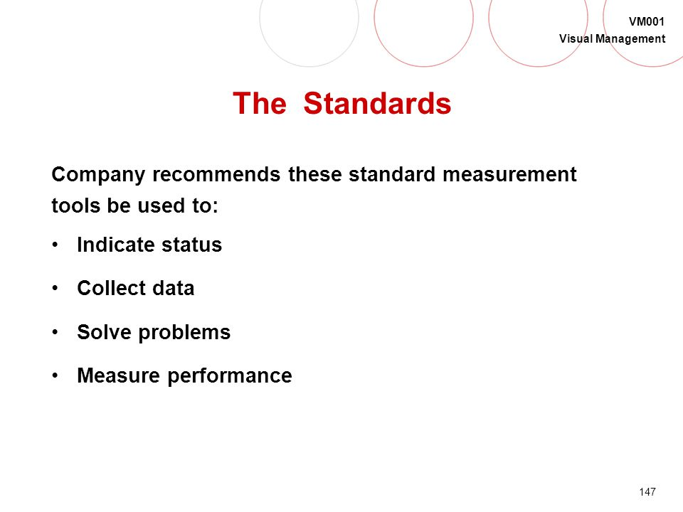 The Standards Company recommends these standard measurement