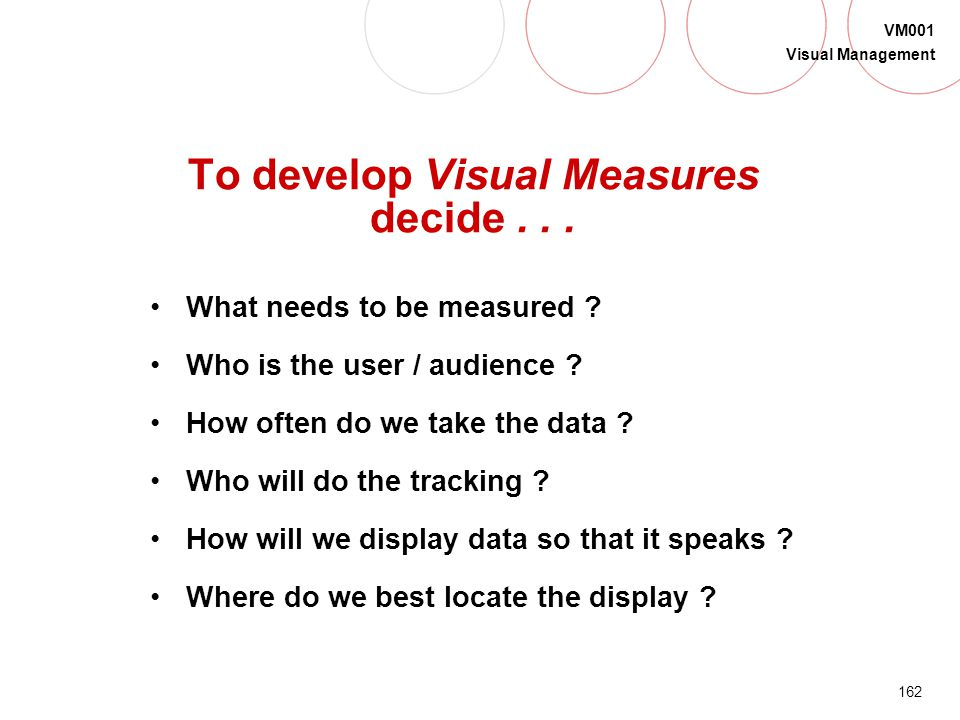 To develop Visual Measures decide . . .
