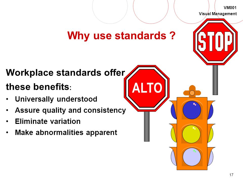 ALTO Why use standards Workplace standards offer these benefits: