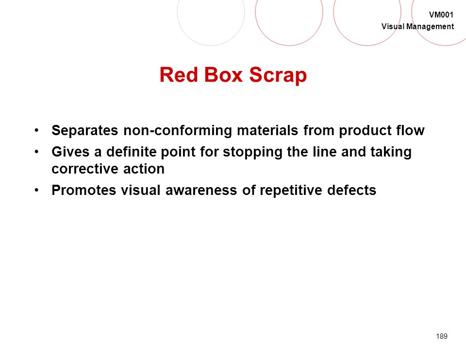 Red Box Scrap Separates non-conforming materials from product flow