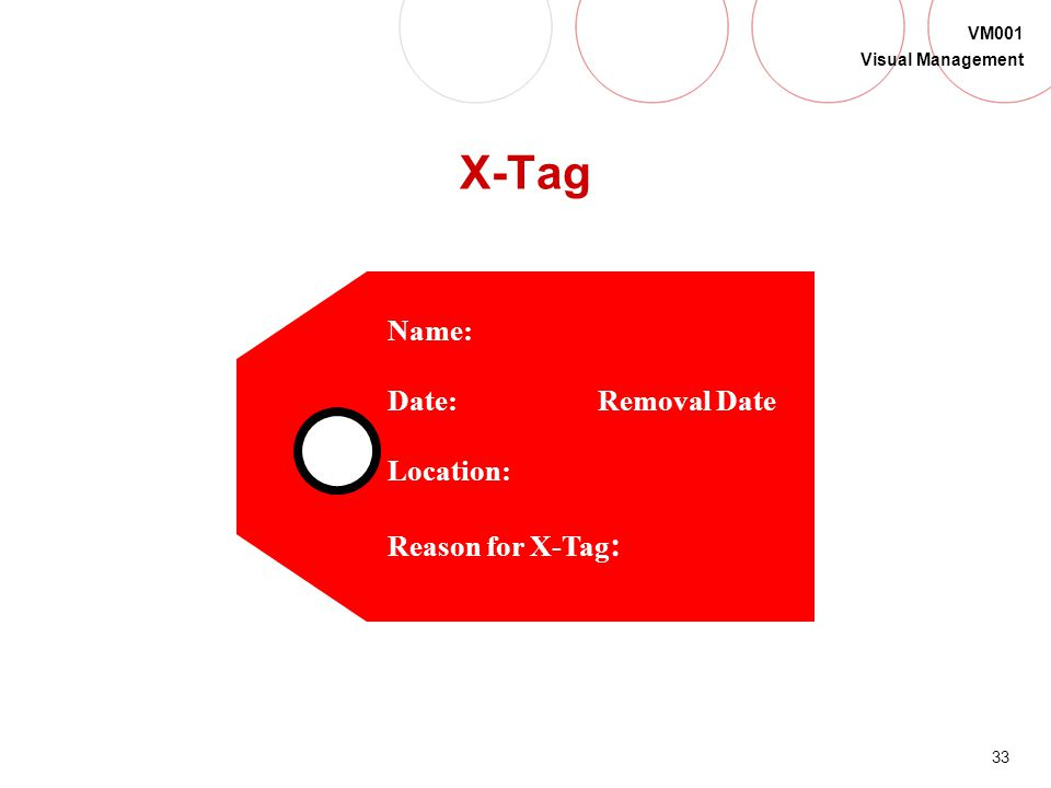 X-Tag Name: Date: Removal Date Location: Reason for X-Tag: