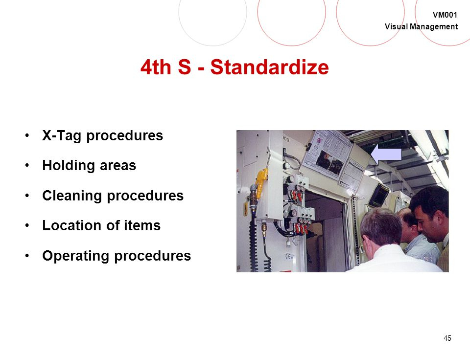4th S - Standardize X-Tag procedures Holding areas Cleaning procedures