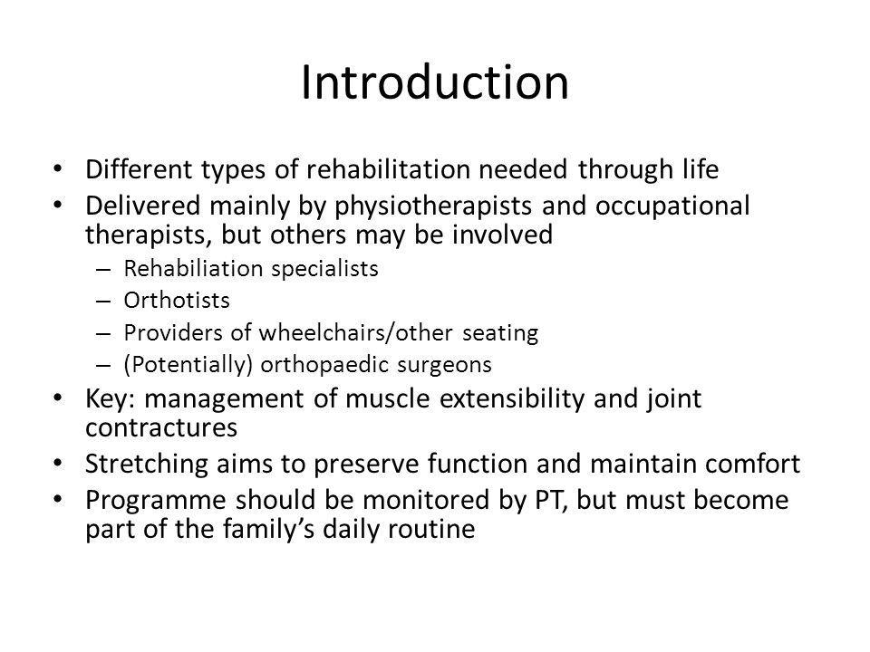 Introduction Different types of rehabilitation needed through life