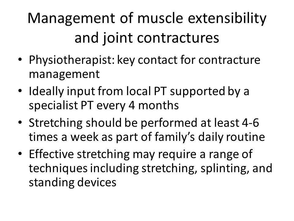 Management of muscle extensibility and joint contractures