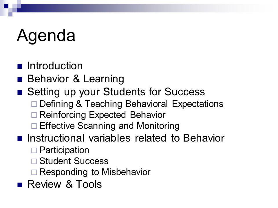 Agenda Introduction Behavior & Learning