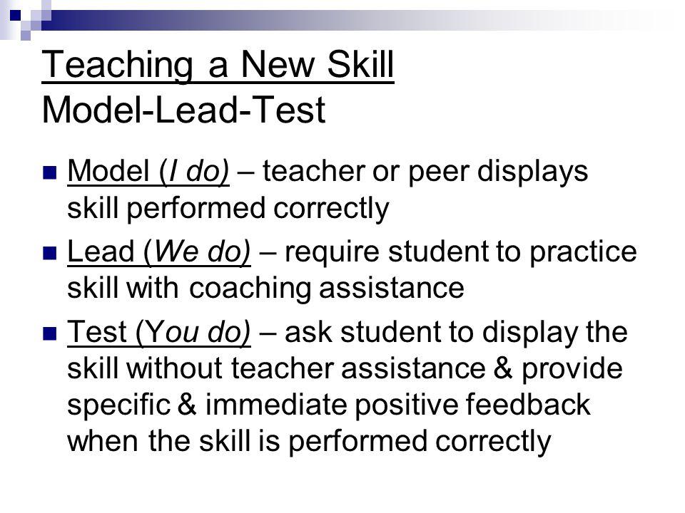Teaching a New Skill Model-Lead-Test