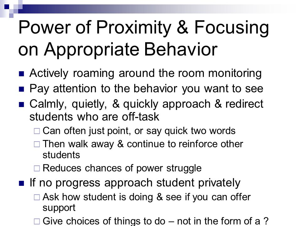 Power of Proximity & Focusing on Appropriate Behavior