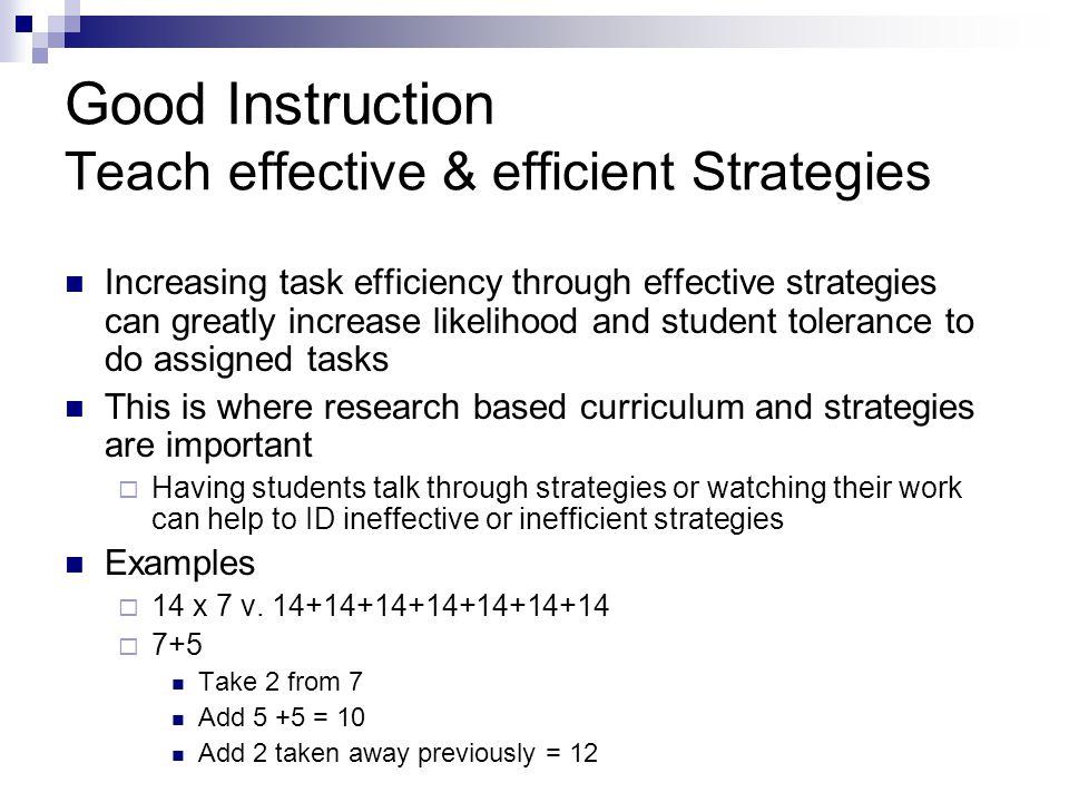 Good Instruction Teach effective & efficient Strategies