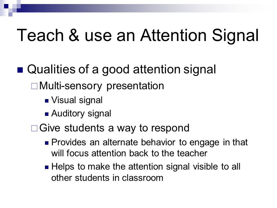 Teach & use an Attention Signal