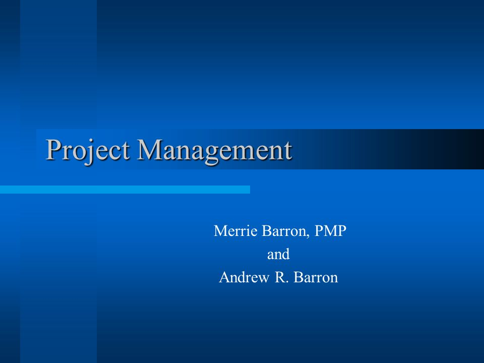 Merrie Barron, PMP and Andrew R. Barron