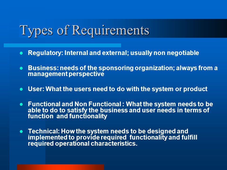 Requirements can be divided into six basic categories: