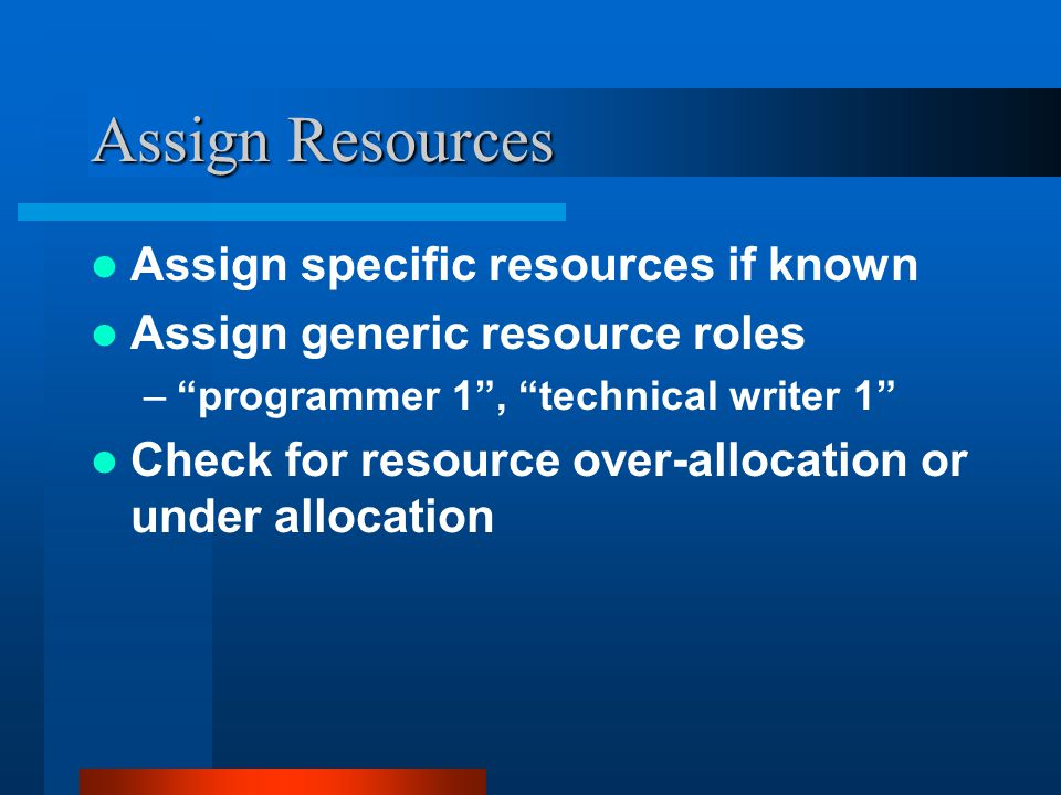 Assign Resources Assign specific resources if known