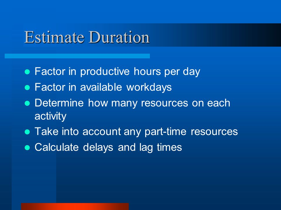 Estimate Duration Factor in productive hours per day