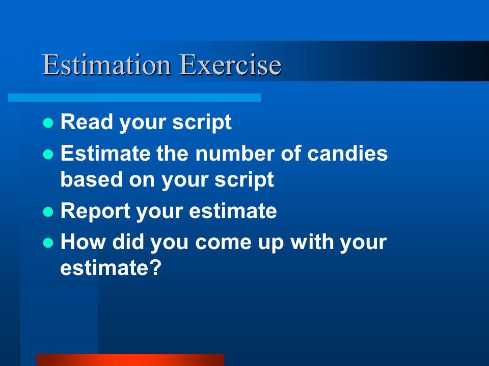 Estimation Exercise Read your script