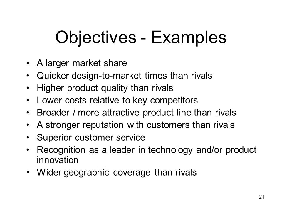 Objectives - Examples A larger market share