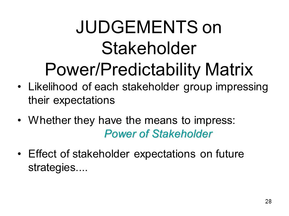 JUDGEMENTS on Stakeholder Power/Predictability Matrix