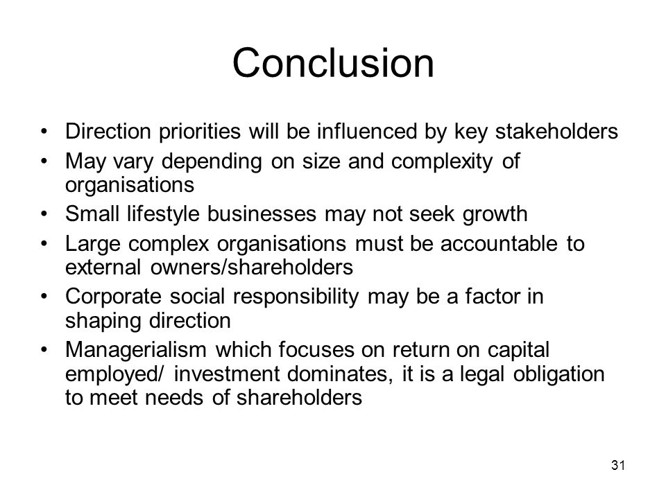 Conclusion Direction priorities will be influenced by key stakeholders