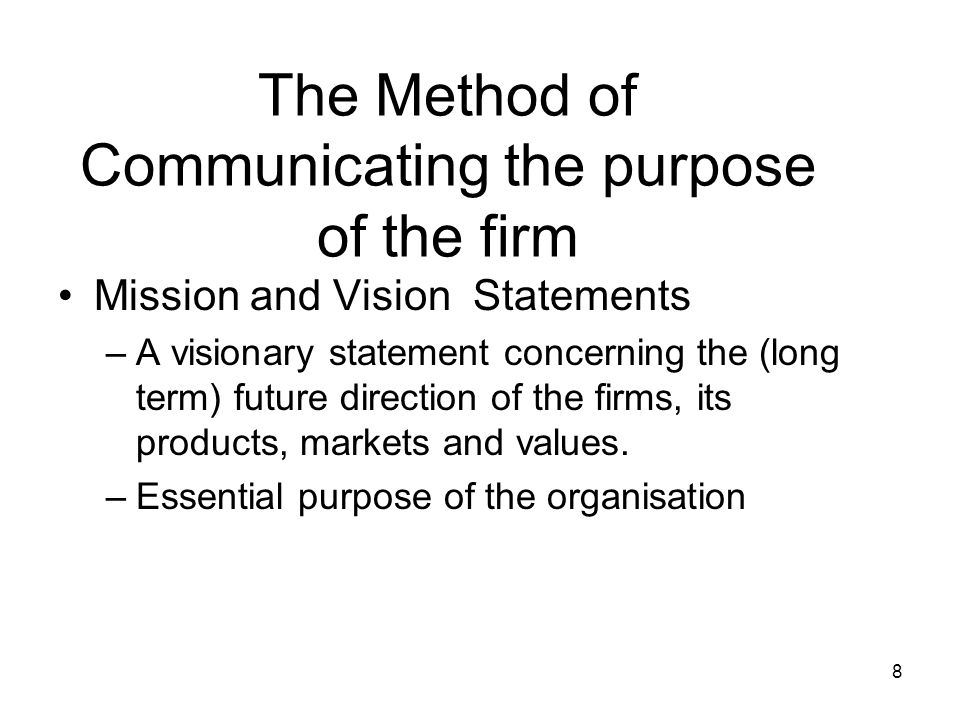 The Method of Communicating the purpose of the firm
