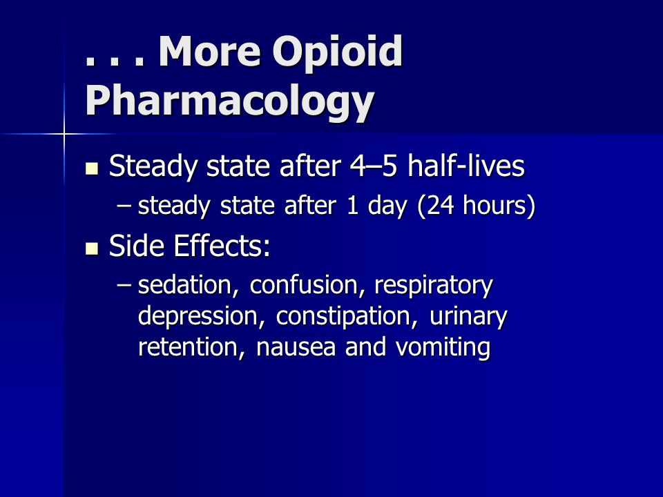 . . . More Opioid Pharmacology