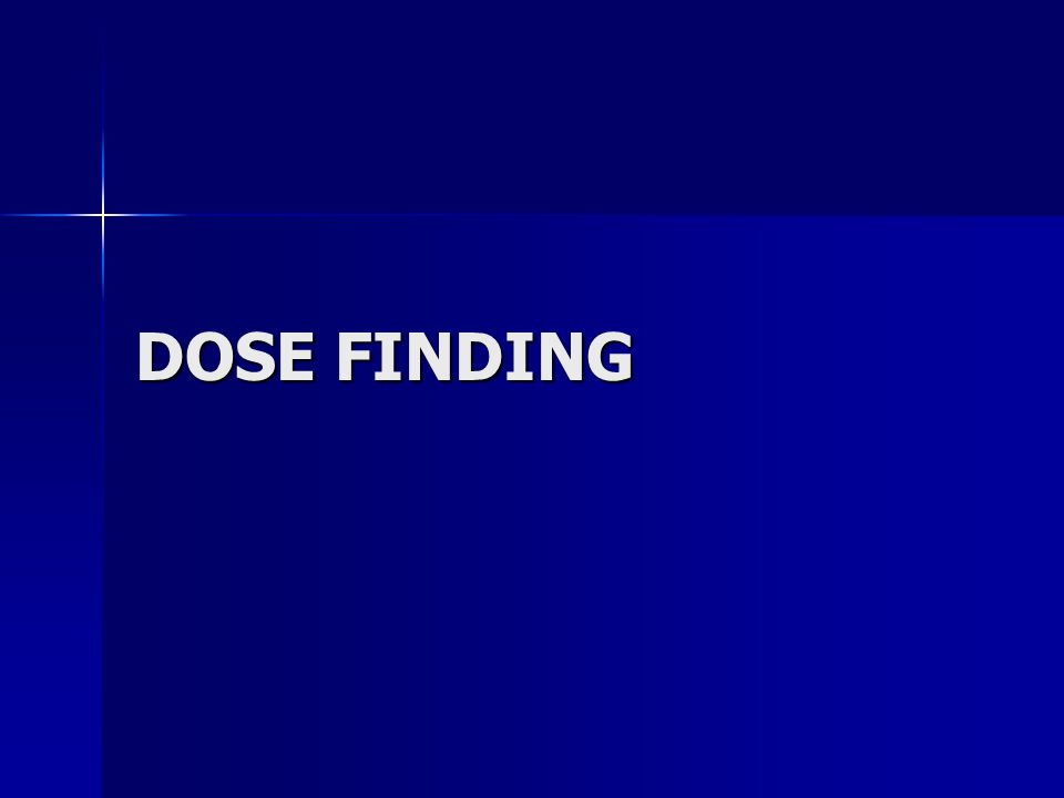 DOSE FINDING