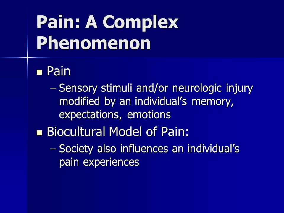 Pain: A Complex Phenomenon