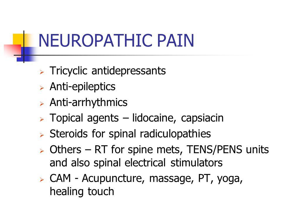 NEUROPATHIC PAIN Tricyclic antidepressants Anti-epileptics
