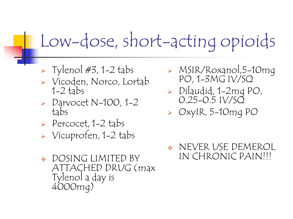 Low-dose, short-acting opioids