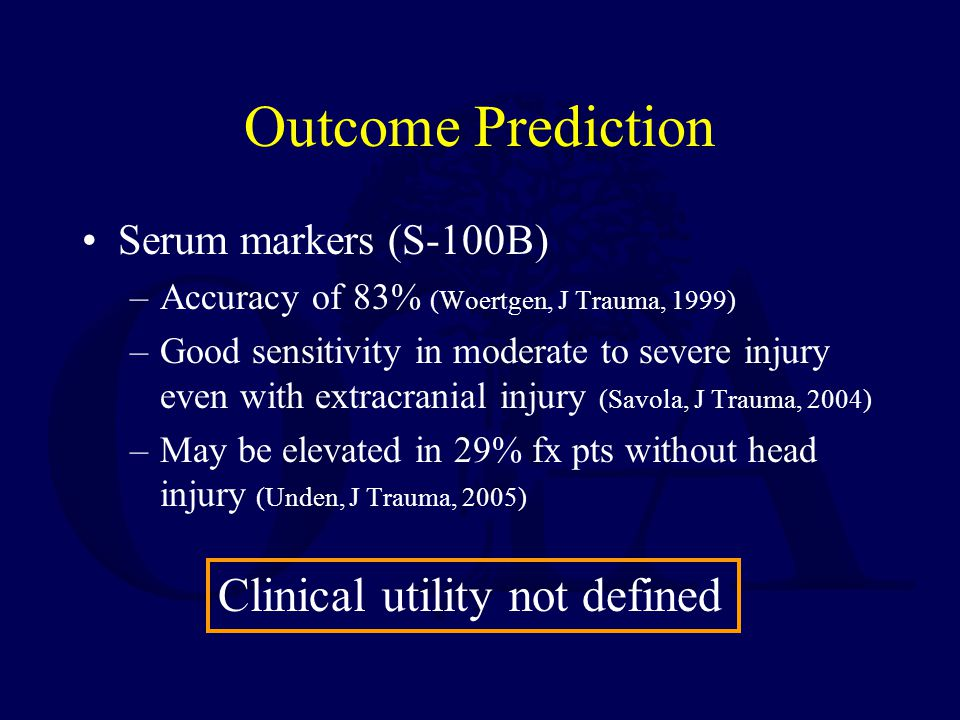 Outcome Prediction Clinical utility not defined Serum markers (S-100B)