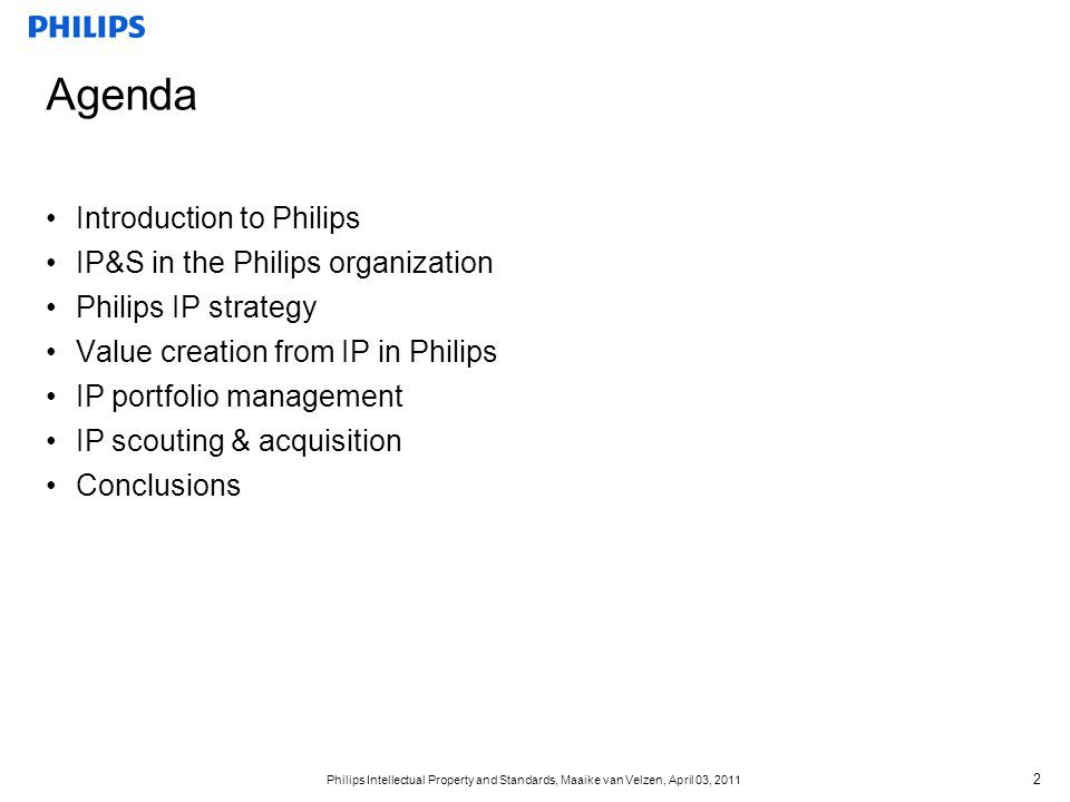Agenda Introduction to Philips IP&S in the Philips organization