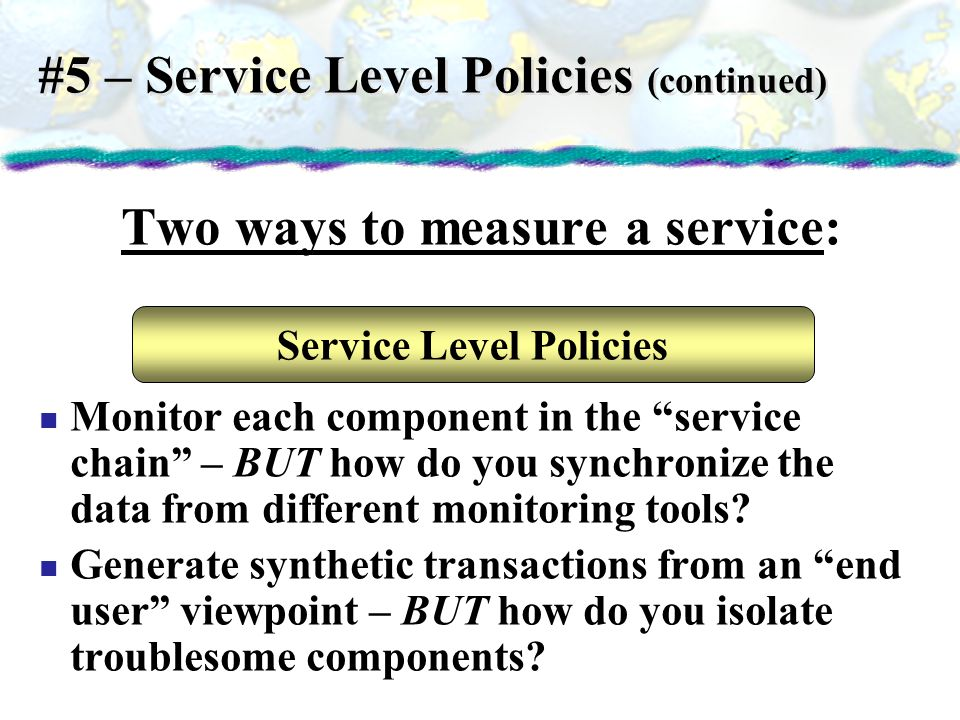 #5 – Service Level Policies (continued)