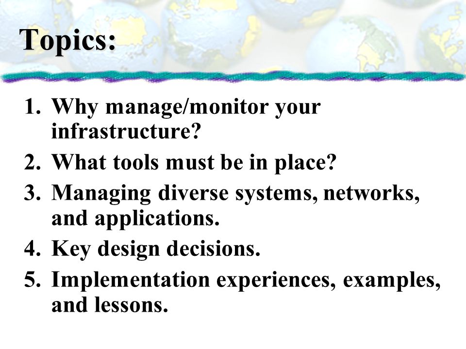 Topics: Why manage/monitor your infrastructure