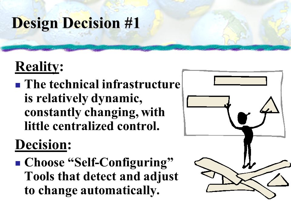 Design Decision #1 Reality: Decision: