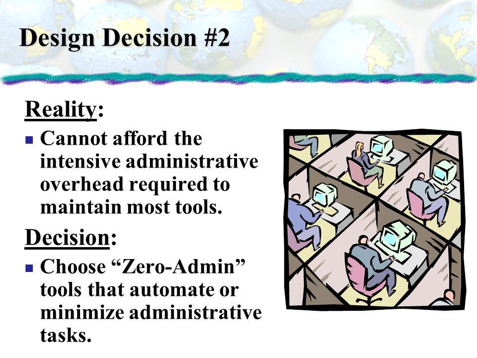 Design Decision #2 Reality: Decision: