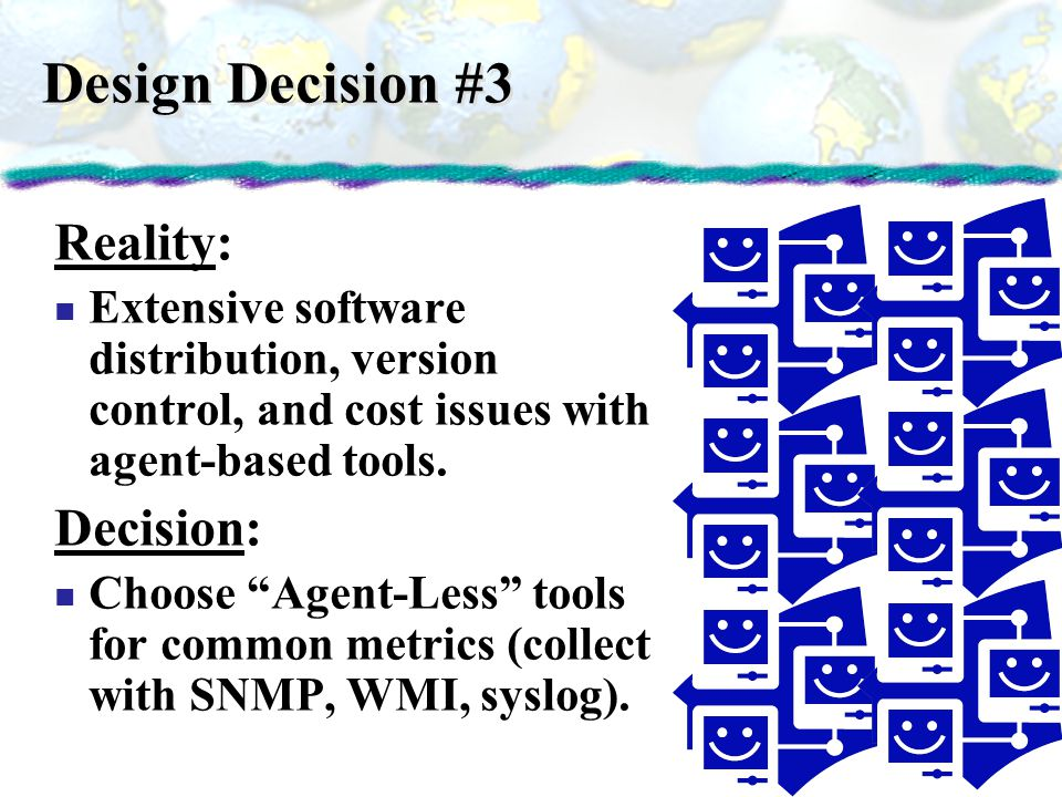 Design Decision #3 Reality: Decision: