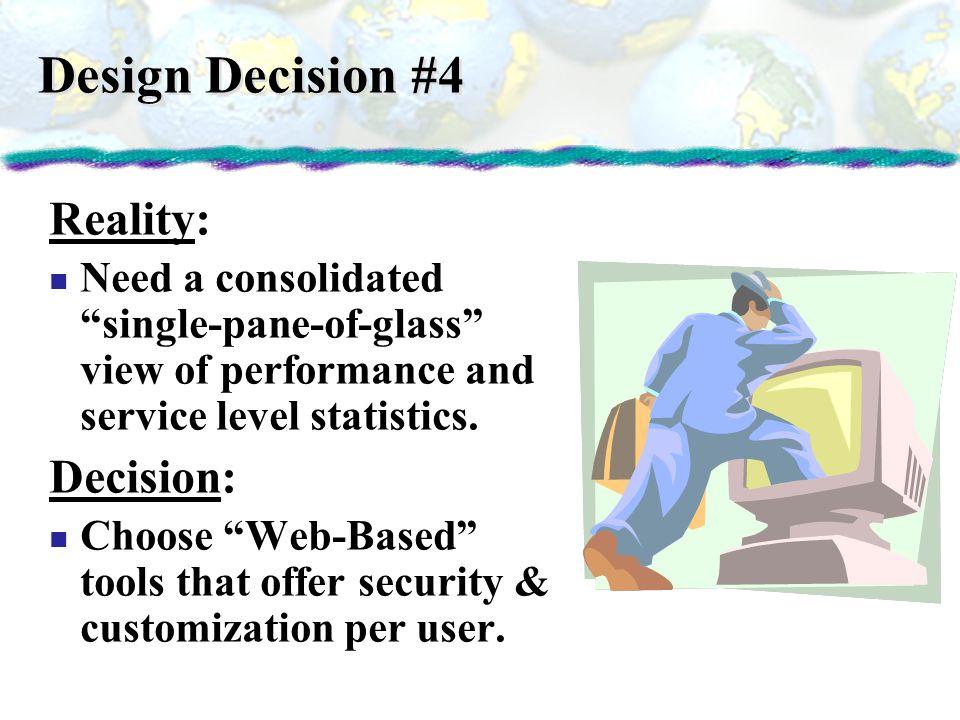 Design Decision #4 Reality: Decision: