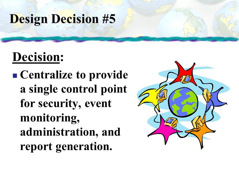Design Decision #5 Decision:
