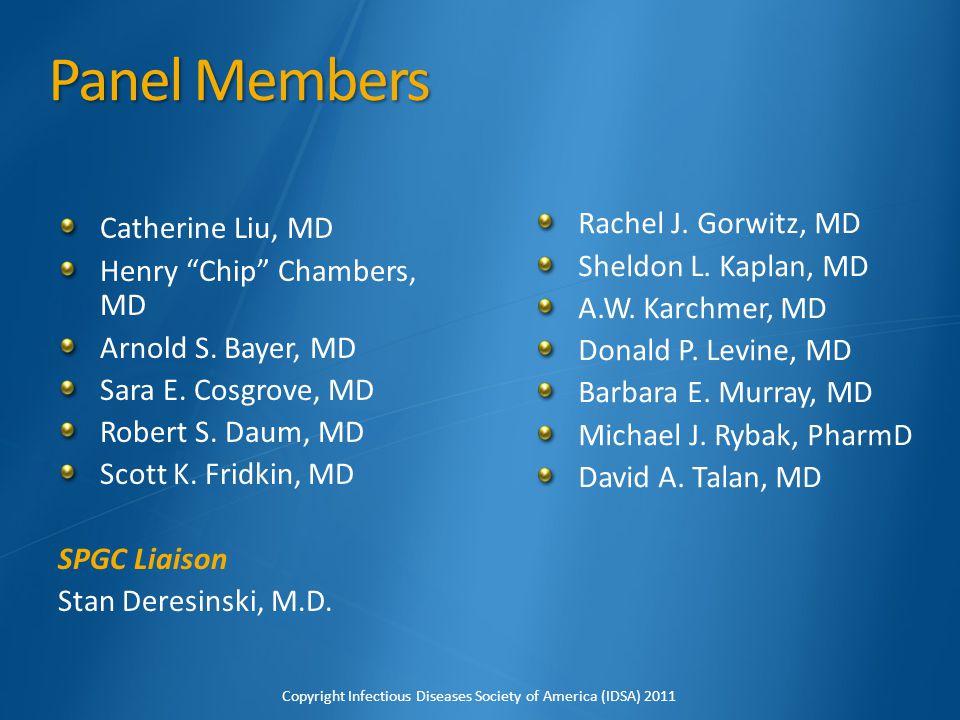 Panel Members Catherine Liu, MD Rachel J. Gorwitz, MD