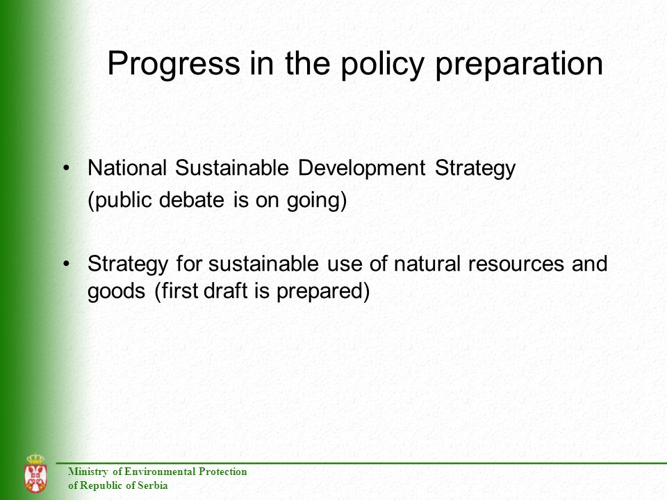 Progress in the policy preparation