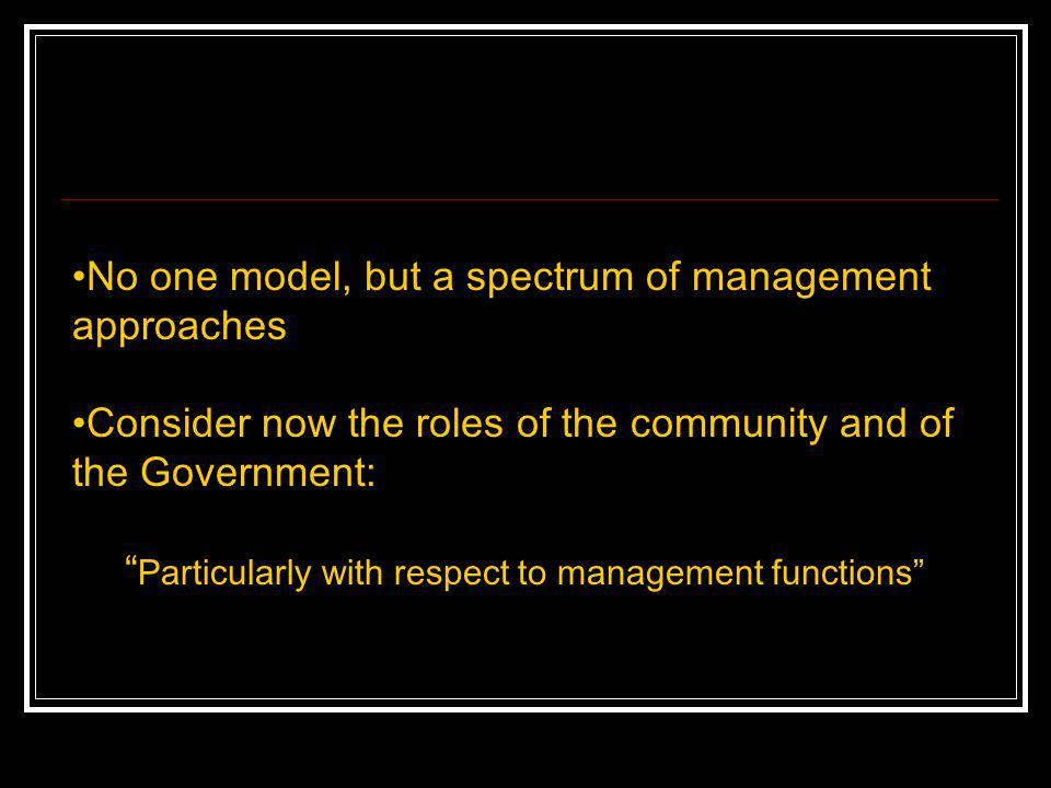 No one model, but a spectrum of management approaches
