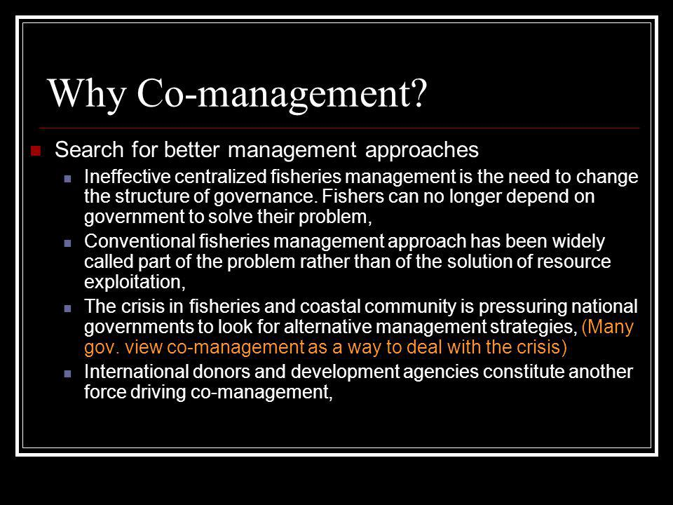 Why Co-management Search for better management approaches