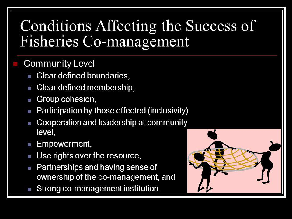 Conditions Affecting the Success of Fisheries Co-management