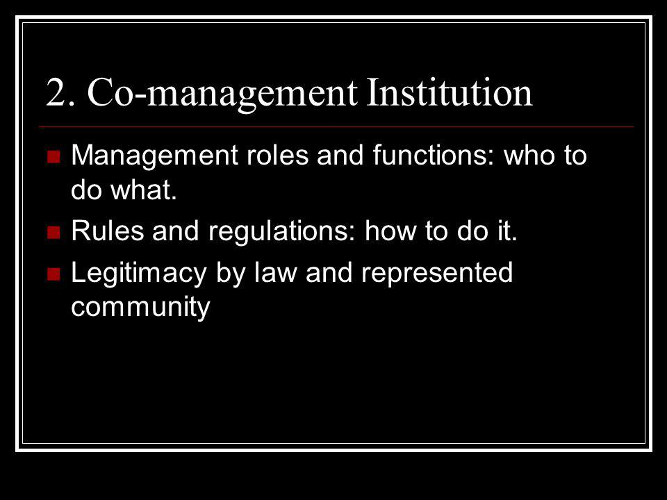 2. Co-management Institution