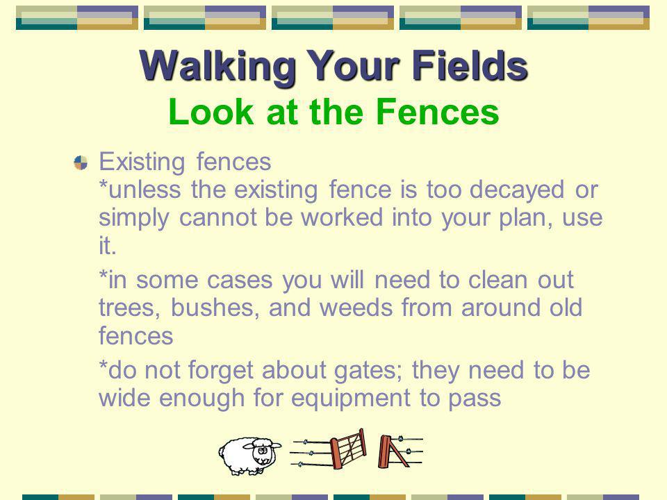 Walking Your Fields Look at the Fences