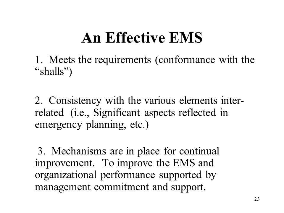 An Effective EMS 1. Meets the requirements (conformance with the shalls )